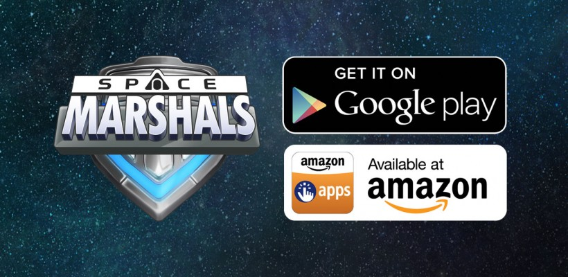 SPACE MARSHALS – NOW AVAILABLE ON ANDROID!